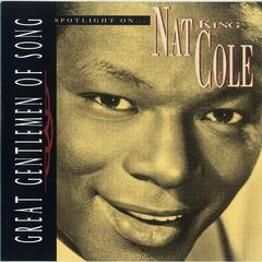 Great Gentlemen Of Song / Spotlight On Nat King Cole