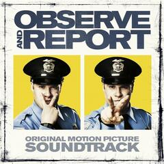 Observe and Report: Original Motion Picture Soundtrack