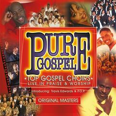 Pure Gospel - Top Gospel Choirs Live In Praise & Worship