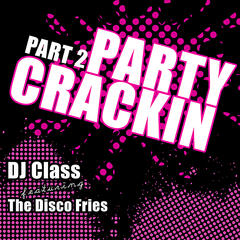 Party Crackin Part 2 feat. The Disco Fries