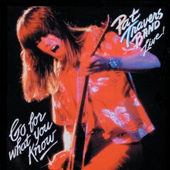 Pat Travers Band...Live! Go For What You Know