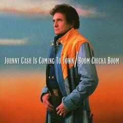 Johnny Cash Is Coming To Town/Boom Chicka Boom