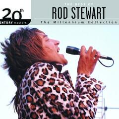 The Best of Rod Stewart 20th Century Masters The Millennium Collection Best of Rod Stewart