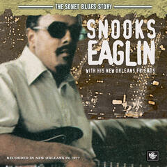 The Sonet Blues Story/Snooks Eaglin With His New Orleans Friends