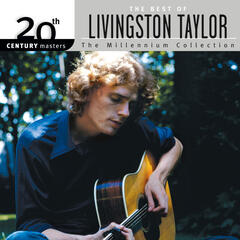 Best Of Livingston Taylor 20th Century Masters The Millennium Collection