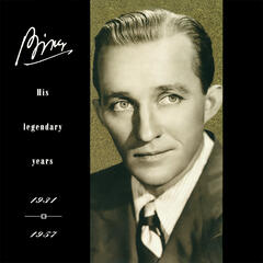 Bing-His Legendary Years 1931-1957