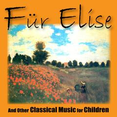 Fur Elise and Other Classical Music for Children