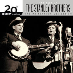 20th Century Masters: The Millennium Collection: Best Of The Stanley Brothers