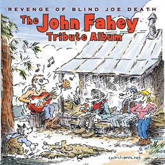Revenge Of Blind Joe Death - The John Fahey Tribute Album