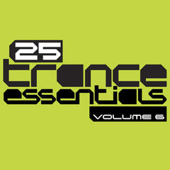 25 Trance Essentials, Vol. 6