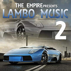 The Empire Presents Lambo Music 2