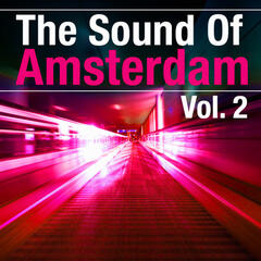 The Sound Of Amsterdam, Vol. 2