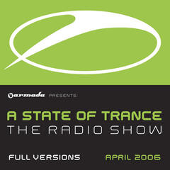 A State of Trance Radio Show, The Full Versions April 2006