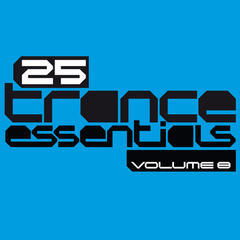 25 Trance Essentials, Vol. 8