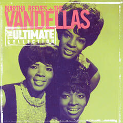 The Ultimate Collection: Martha Reeves & The Vandellas