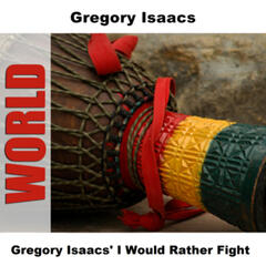 Gregory Isaacs' I Would Rather Fight