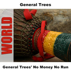General Trees' No Money No Run