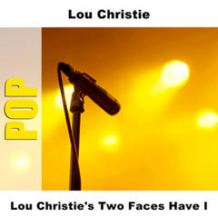 Lou Christie's Two Faces Have I
