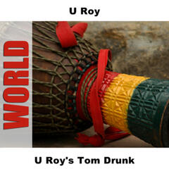 U Roy's Tom Drunk