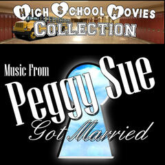 High School Movies Collection - Music From: Peggy Sue Got Married