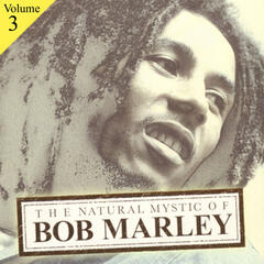 The Natural Mystic Of Bob Marley Volume 3
