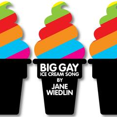 Big Gay Ice Cream Song