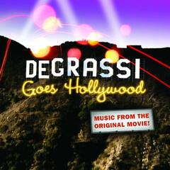 Degrassi Goes Hollywood: Music From The Original Movie