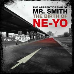 Th Apprenticeship of Mr. Smith (The Birth of Ne-Yo)