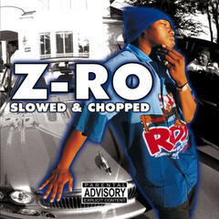 Z-Ro [Slowed & Chopped]