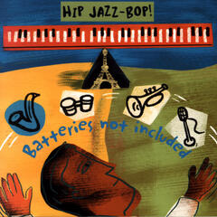 HIP JAZZ BOP - Batteries Not Included: Jazz Essentials By Jazz Greats