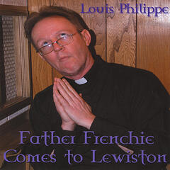 Father Frenchie Comes To Lewiston
