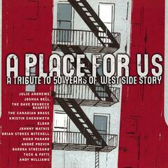 A Place For Us - A Tribute to 50 Years of West Side Story
