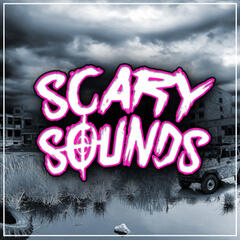 Scary Sounds!
