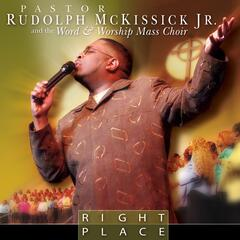 Rudolph McKissick, Jr. & The Word & Worship Mass Choir
