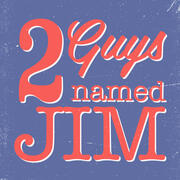Two Guys Named Jim
