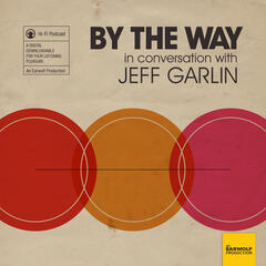 By The Way, In Conversation with Jeff Garlin