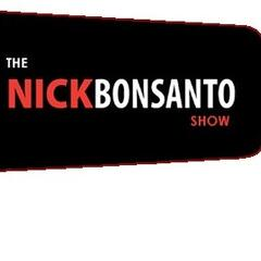 The Nick Bonsanto Show