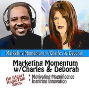 Marketing Momentum w/ Charles & Deborah
