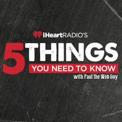 iHeartRadio's 5 Things You Need To Know
