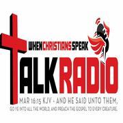 When Christians Speak Talk Radio