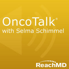 OncoTalk with Selma Schimmel