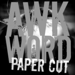 Awkword Paper Cut Podcast