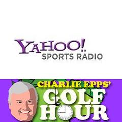 Charlie Epps Golf Hour - Yahoo Sports Radio
