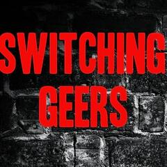 Switching Geers: A Podcast