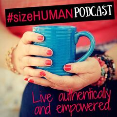 #sizeHUMAN Podcast