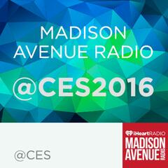 @CES 2016 Madison Avenue Radio