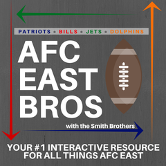 AFC East Bros - Buffalo Bills, Miami Dolphins, New York Jets, New England  Patriots Talk