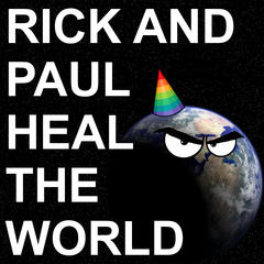 Rick and Paul Heal the World