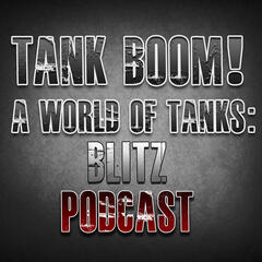 Tank Boom! a World of Tanks Blitz podcast