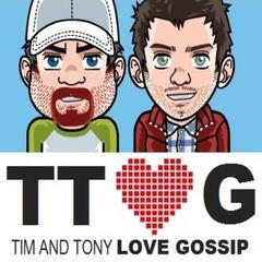Tim And Tony Love Gossip